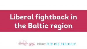 Liberal fightback in the Baltic region
